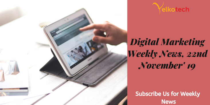 Digital Marketing Weekly News 22nd November '19