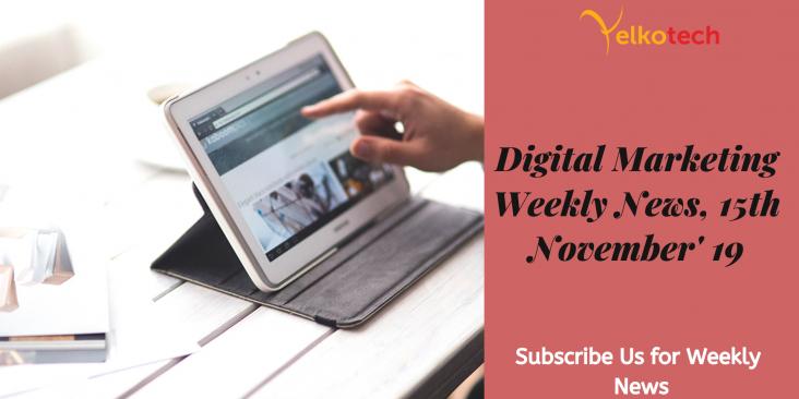 Digital Marketing Weekly News 15th November